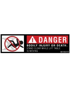 Danger/Stand Clear While Lift Table is Moving Label