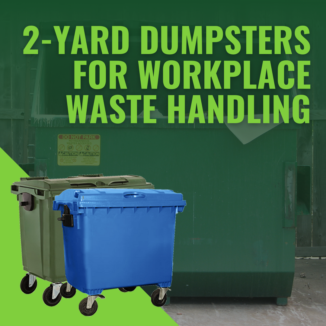 2-Yard Dumpsters for Workplace Waste Handling