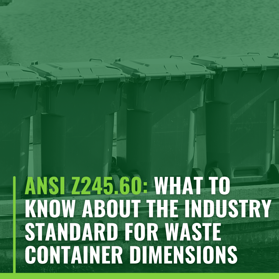 ANSI Z245.60: What To Know About the Industry Standard For Waste Container Dimensions