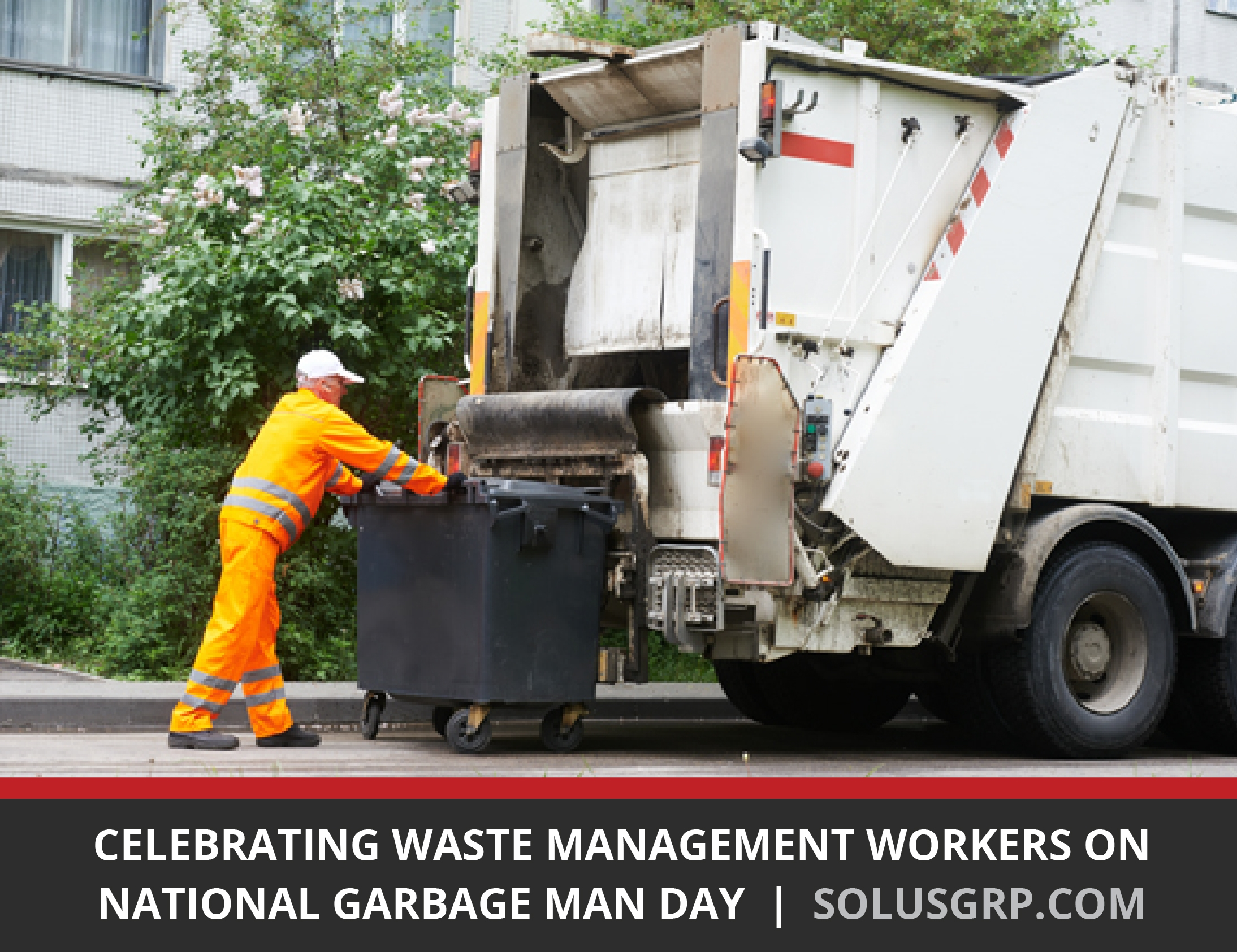 Celebrating Waste Management Workers on National Garbage Man Day