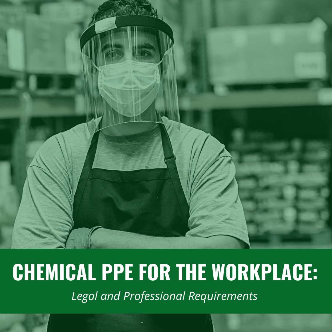 Chemical PPE for the Workplace: Legal and Professional Requirements