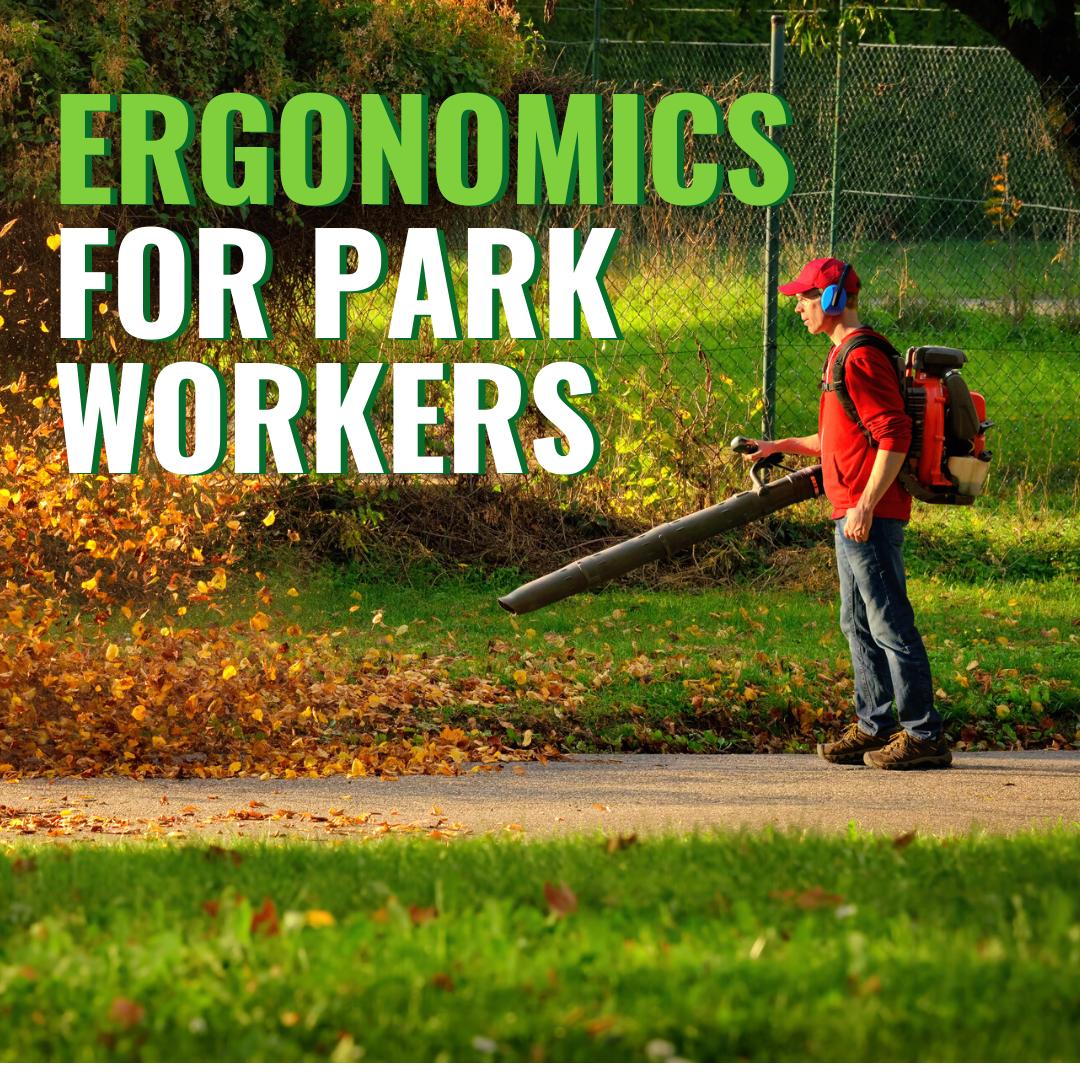Ergonomics for Park Workers