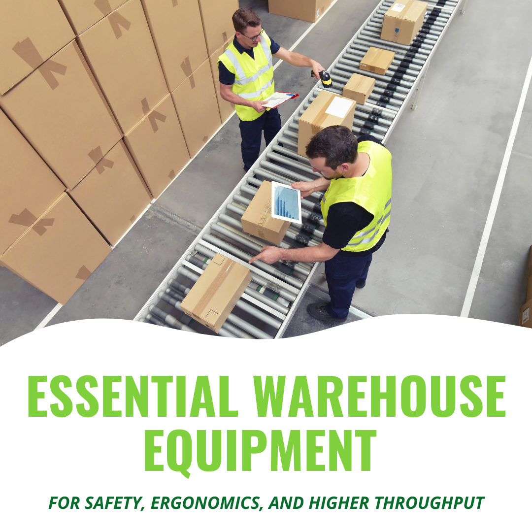 Essential Warehouse Equipment for Safety, Ergonomics, and Higher Throughput