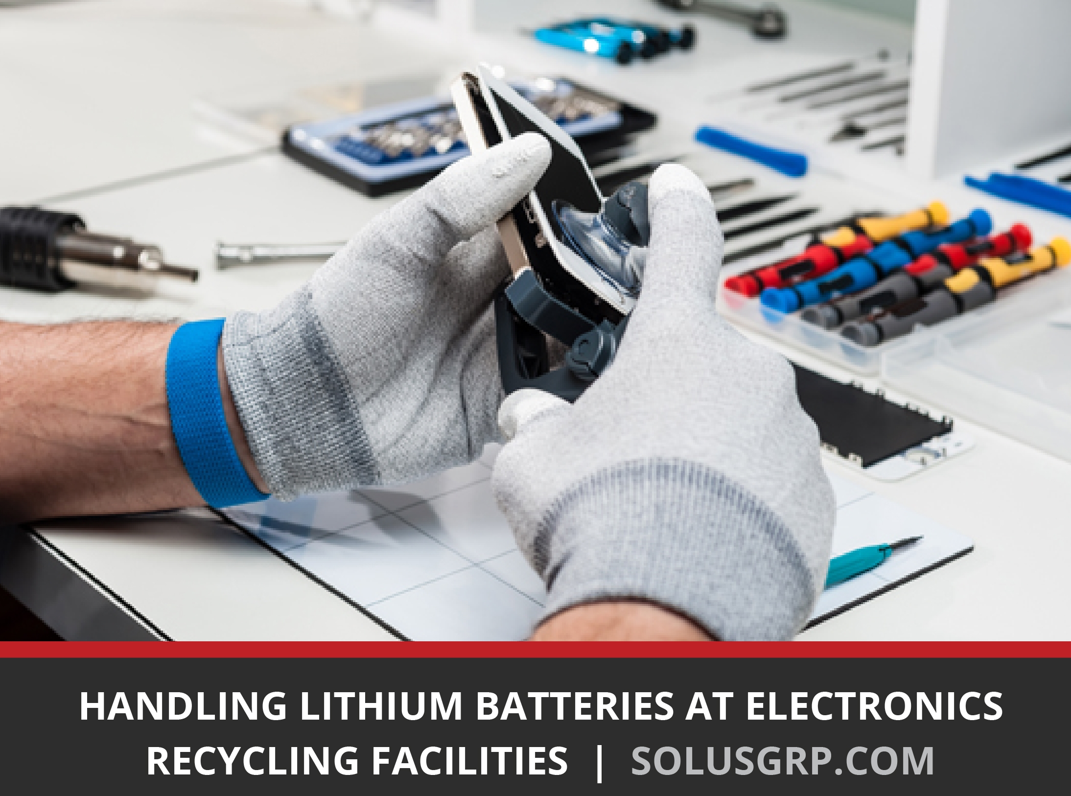Handling Lithium Batteries at Electronics Recycling Facilities
