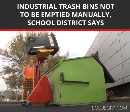 Australian school district says industrial trash bins are not to be emptied manually.
