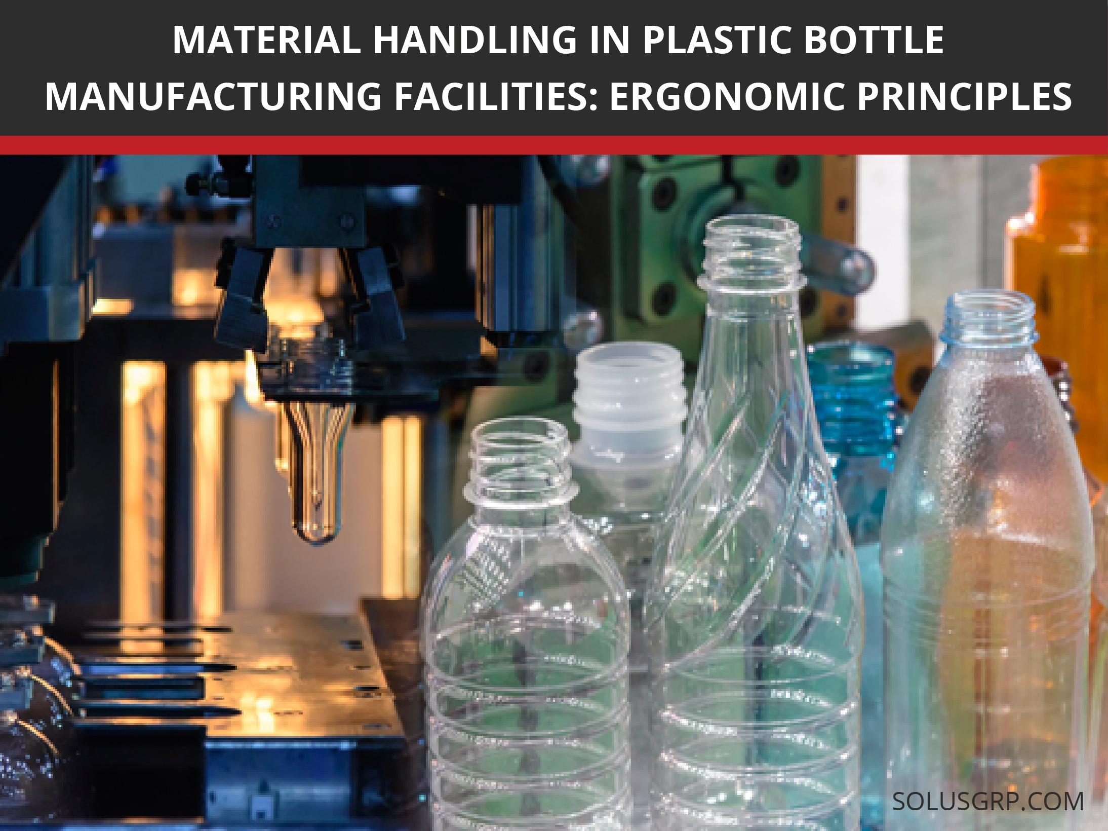 Ergonomics of Material Handling in Plastic Bottle Manufacturing Facilities