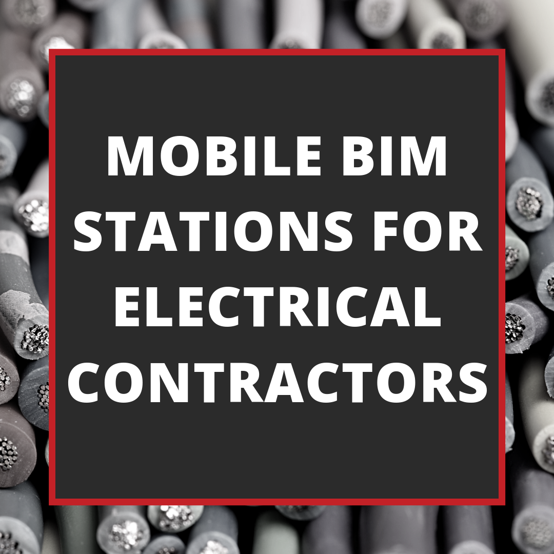 Mobile Bim Stations For Electrical Contractors Blog