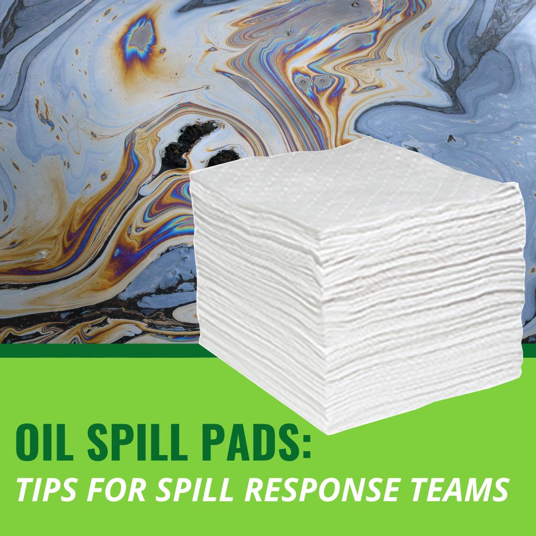 Oil Spill Pads: Tips for Spill Response Teams