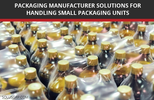 Packaging Manufacturer Solutions for Handling Small Packaging Units