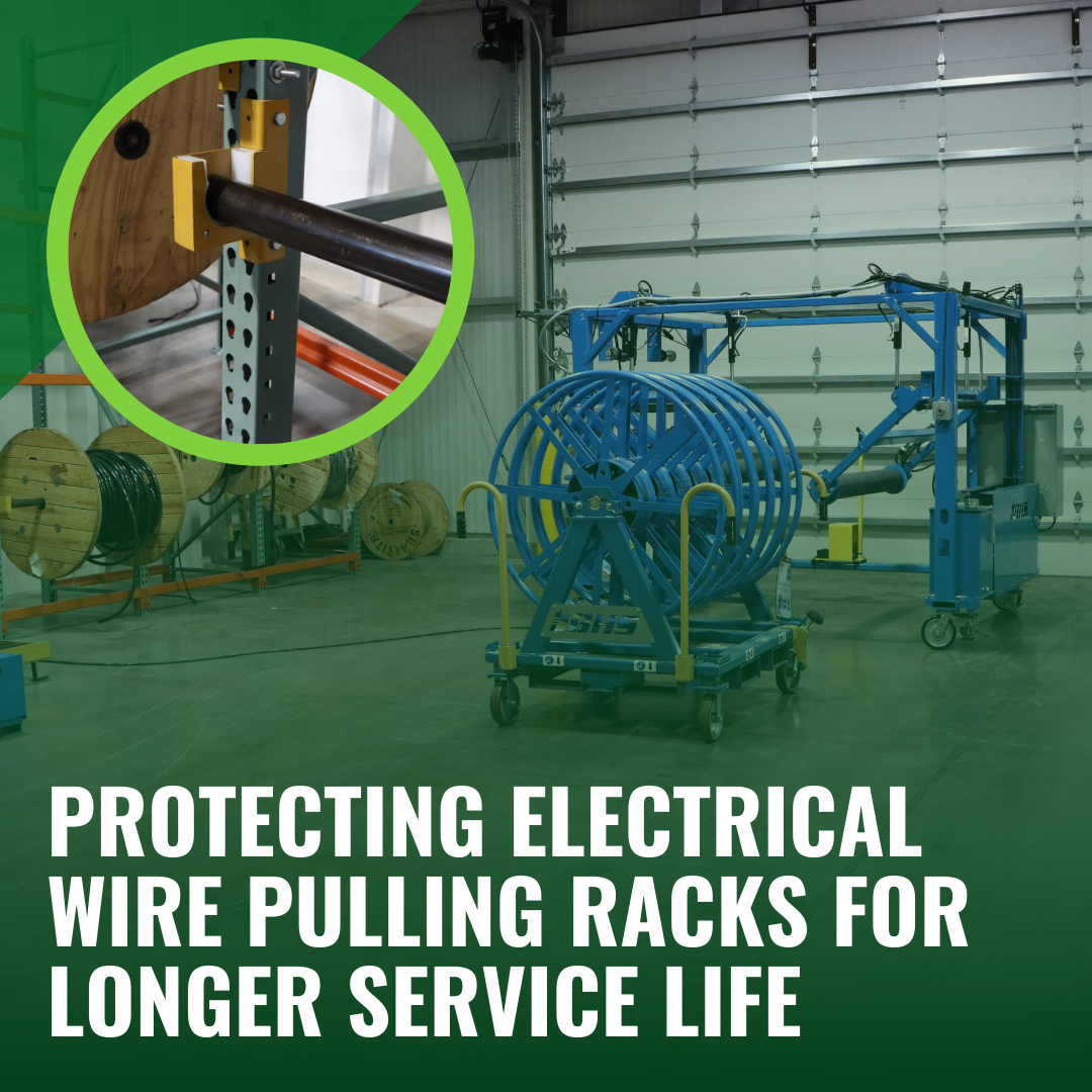 Protecting Electrical Wire Pulling Racks for Longer Service Life