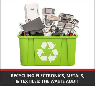Businesses can recycle electronics, metals, textiles, and other harder-to-handle materials.