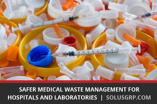 Safer Medical Waste Management for Hospitals & Laboratories