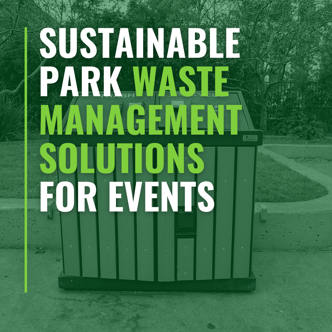 Sustainable Park Waste Management Solutions for Events