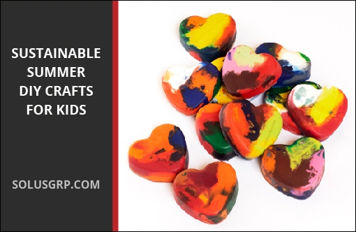 Sustainable Summer DIY Crafts for Kids
