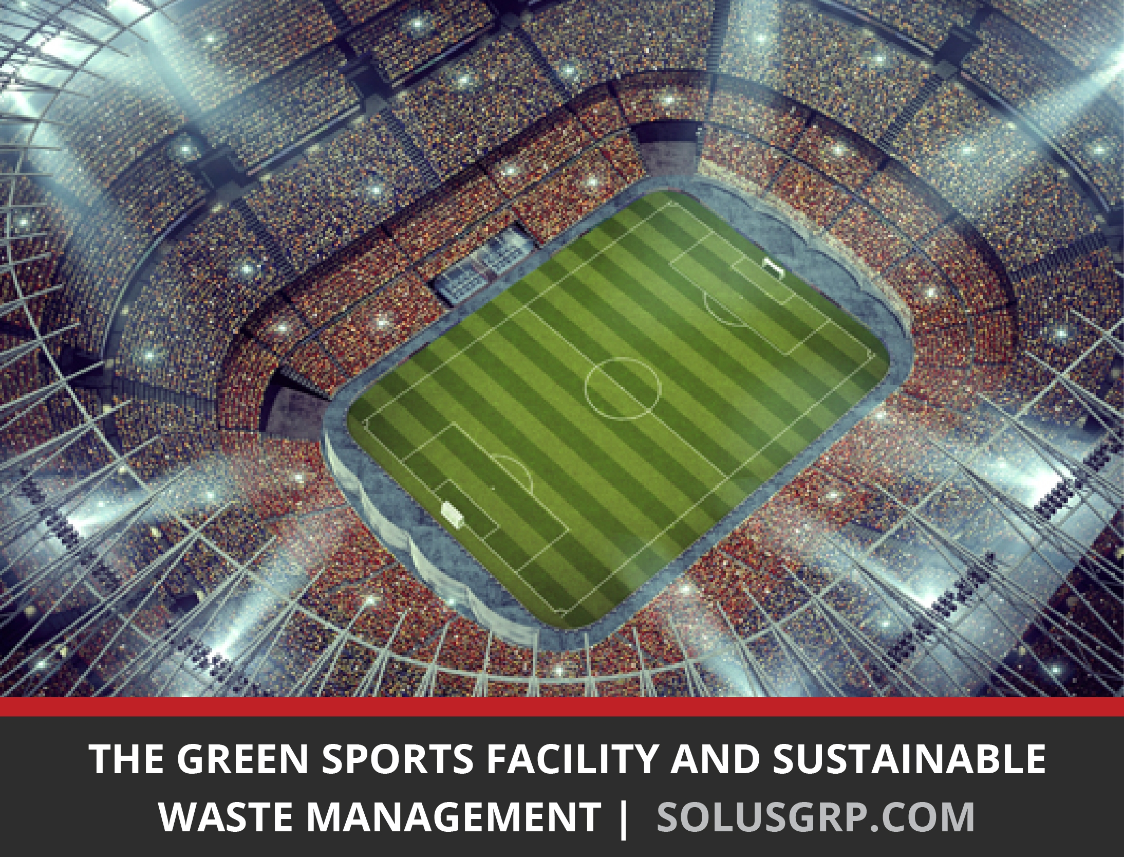 Sustainable Waste Management in the Green Sports Facility