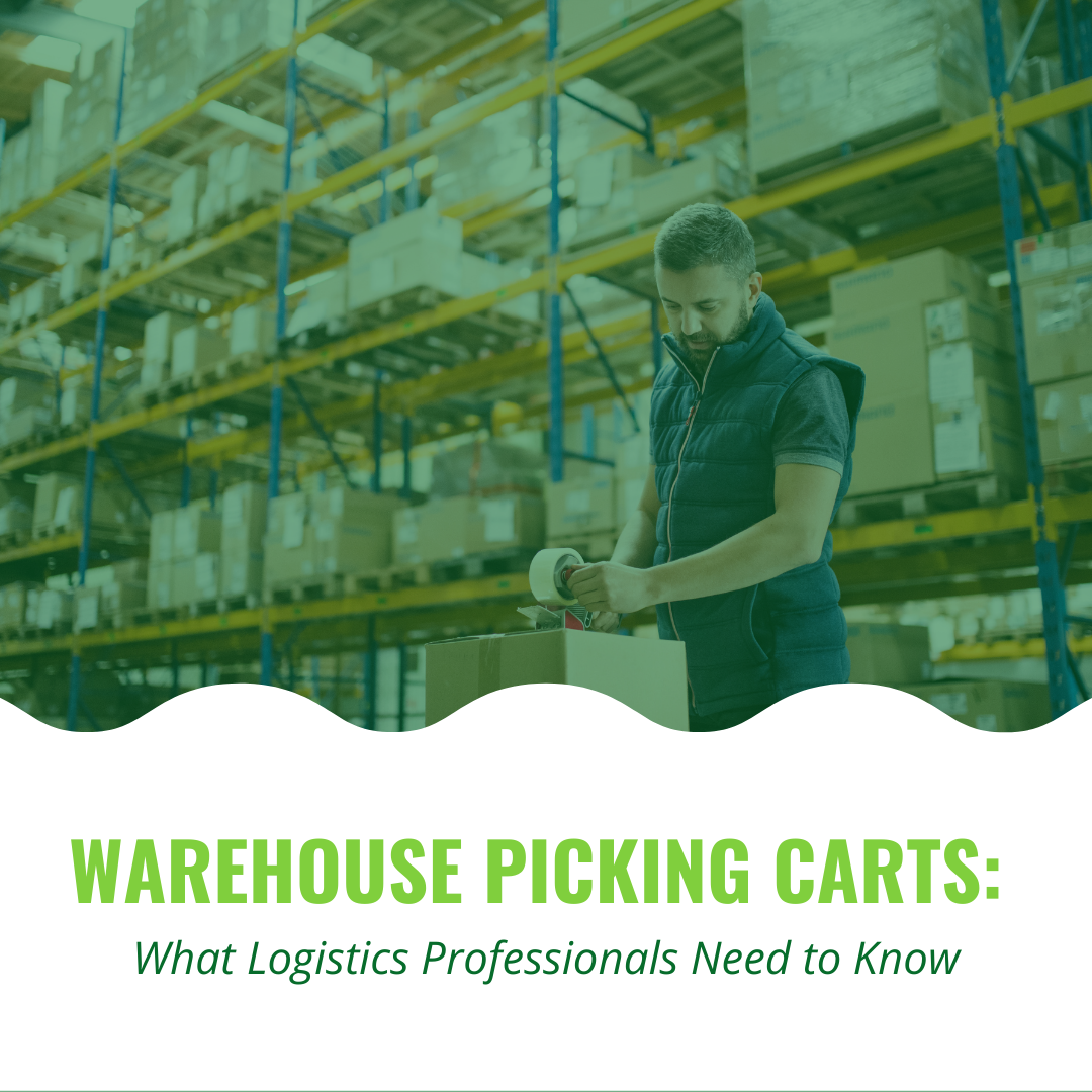 Warehouse Picking Carts: What Logistics Professionals Need to Know