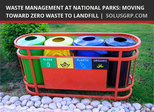 U.S. National Park Service Waste Management plan can move toward zero waste to landfill