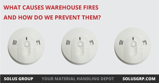 What Causes Warehouse Fires and How Do We Prevent Them?