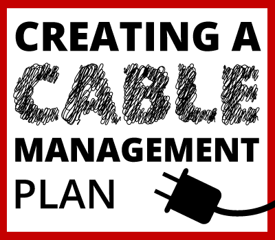 creating a cable management plan